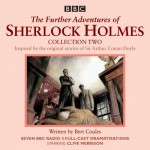 Further Adventures of Sherlock Holmes: Collection 2: Seven BBC Radio 4 Full-Cast Dramas - Bert Coules, Andrew Sachs, Clive Merrison, Full Cast