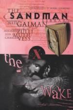 The Sandman, Vol. 10: The Wake - Charles Vess, Michael Zulli, Mikal Gilmore, Jon J. Muth, Neil Gaiman