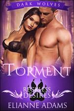 Torment: Reckless Desires (Dark Wolves Book 1) - Élianne Adams