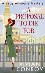 A Proposal to Die For (A Lady Alkmene Callender Mystery, Book 1) - Vivian Conroy