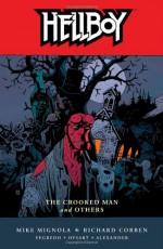 Hellboy, Vol. 10: The Crooked Man and Others - Mike Mignola, Joshua Dysart, Richard Corben, Jason Shawn Alexander, Duncan Fegredo