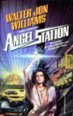 Angel Station - Walter Jon Williams