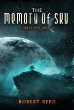 The Memory of Sky - Robert Reed
