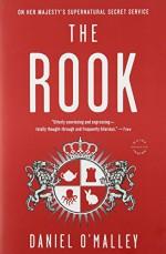The Rook: A Novel - Daniel O'Malley