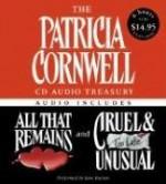 The Patricia Cornwell CD Audio Treasury: All That Remains / Cruel & Unusual (Kay Scarpetta, #2, #3) - Kate Burton, Patricia Cornwell