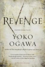 Revenge: Eleven Dark Tales - Yoko Ogawa, Stephen Snyder