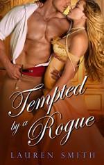 Tempted By A Rogue - Lauren Smith, Aleta Rafton