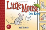 Little Mouse Gets Ready - Jeff Smith