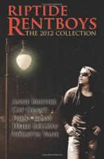 Riptide Rentboys: The 2012 Collection - Rachel Haimowitz, Heidi Belleau, Violetta Vane, Cat Grant, Fiona Glass, Anne Brooke