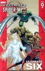 Ultimate Spider-Man, Vol. 9: Ultimate Six - Brian Michael Bendis, Mark Bagley, Trevor Hairsine