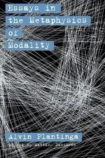 Essays in the Metaphysics of Modality - Alvin Plantinga