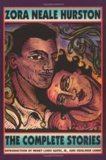 The Complete Stories - Zora Neale Hurston