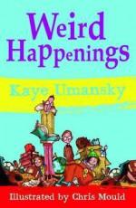 Weird Happenings - Kaye Umansky
