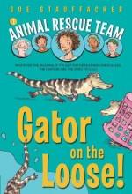 Gator on the Loose! - Sue Stauffacher, Priscilla Lamont