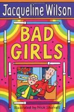 Bad Girls - Jacqueline Wilson, Nick Sharratt