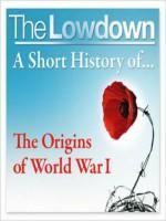 A Short History of the Origins of World War 1 - John Lee, Steve Devereaux