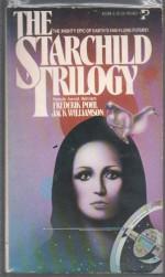 Starchild Trilogy - Frederik Pohl, Jack Williamson