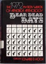 Dear Dead Days: 1972 Mystery Writers of America Anthology - Mystery Writers of America, Edward D. Hoch, Robert Bloch, Stanley Ellin, Robert L. Fish, Dorothy Salisbury Davis, Lawrence Treat, Ross Macdonald