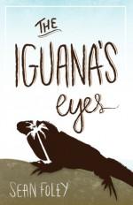 The Iguana's Eyes - Sean Foley