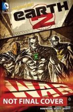 Earth 2, Vol. 3: Battle Cry - James Robinson, Nicola Scott, Trevor Scott