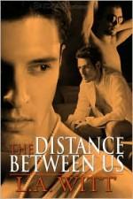 The Distance Between Us - L.A. Witt