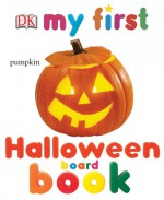 My First Halloween Board Book: Revised Edition - DK Publishing, DK Publishing, Nicola Deschamps