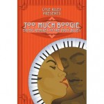Too Much Boogie: Erotic Remixes of the Dirty Blues - Kevin James Breaux, Zander Vyne, D.L. King, Lisabet Sarai, Maximilian Lagos, Remittance Girl