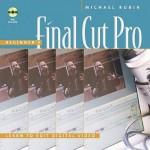 Beginner's Final Cut Pro: Learn to Edit Digital Video - Michael Rubin