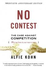 No Contest: The Case Against Competition - Alfie Kohn