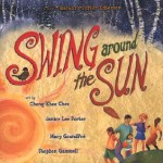 Swing Around the Sun: Poems (Picture Books) - Mary GrandPré, Stephen Gammell, Cheng-Khee Chee, Barbara Juster Esbensen, Janice Lee Porter