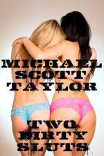 Two Dirty Sluts - Michael Scott Taylor