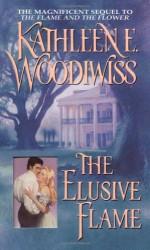 The Elusive Flame - Kathleen E. Woodiwiss