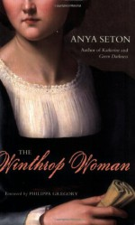 The Winthrop Woman - Philippa Gregory, Anya Seton