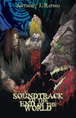 Soundtrack to the End of the World - Anthony J. Rapino