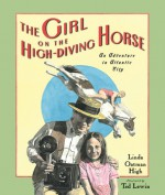 The Girl on the High Diving Horse - Linda Oatman High, Ted Lewin