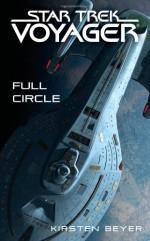 Star Trek: Voyager: Full Circle - Kirsten Beyer