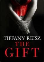 The Gift - Tiffany Reisz