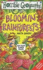 Bloomin' Rainforests - Anita Ganeri, Mike Phillips