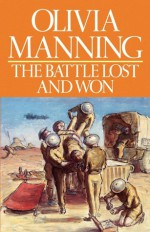 The Battle Lost and Won - Olivia Manning
