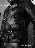 Biker Slave - Scott Thomas