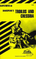 Troilus and Cressida (Cliffs Notes) - CliffsNotes, James K. Lowers, William Shakespeare