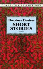 Short Stories - Theodore Dreiser