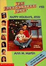 Happy Holidays, Jessi - Ann M. Martin