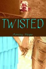 Twisted - Amity Hope, Hope Juliot