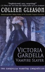 Victoria Gardella: Vampire Slayer - Colleen Gleason