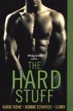 The Hard Stuff - Bonnie Edwards, Sunny, Bonnie Edwards, Karin Tabke