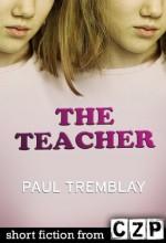 The Teacher: Short Story - Paul Tremblay