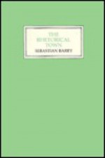 Rhetorical Town - Sebastian Barry