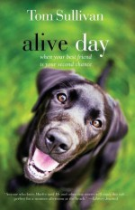 Alive Day: A Story of Love and Loyalty - Tom Sullivan, Betty White