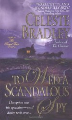 To Wed a Scandalous Spy - Celeste Bradley
